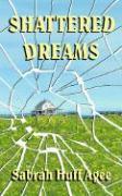 Shattered Dreams - Agee, Sabrah Huff