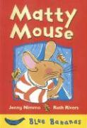 Matty Mouse - Nimmo, Jenny