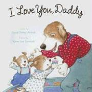 I Love You, Daddy - Mackall, Dandi Daley