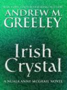 Irish Crystal - Greeley, Andrew M.