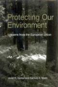 Protecting Our Environment: Lessons from the European Union - Hunter, Janet R.; Smith, Zachary A.