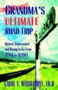 Grandma's Ultimate Road Trip - Weishampel, Carol V.