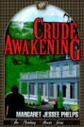 Crude Awakening: The Matching Hearts Series: #1 - Phelps, Margaret Jessee