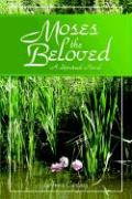 Moses the Beloved - A Historical Novel - Carling, Anna