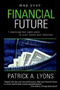Map Your Financial Future: Starting the Right Path in Your Teens and Twenties - Lyons, Patrick