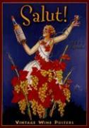 Salut! 2007 Calendar: 16 Month Calendar: Vintage Wine Posters