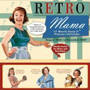 Retro Mama 17 Month Keep-It Planner/Calendar: August 2006 to December 2007 with Other