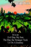 It Is an Evil Day My Son: The Day the Stranger Took Us on a Journey - Heaven, Blessings