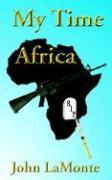 My Time Africa - LaMonte, John