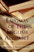 Enigmas of the English Alphabet - Alves-Milho, Alvaro J.