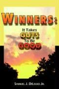 Winners: It Takes Guts to Be Good - Dilissio, Samuel J. , Jr.