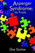 Asperger Syndrome: My Puzzle - Eastoe, Gay