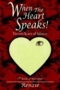 When the Heart Speaks!: Twenty Years of Silence - Renzie