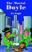 The Mortal Doyle - Knight, M. L.