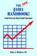 The New 1031 Handbook: Good News for Real Estate Investors - Matthews Cpa, Bettye J.