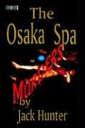 Osaka Spa Murders - Hunter, Jack E.