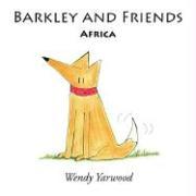 Barkley and Friends: Africa - Yarwood, Wendy