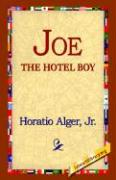 Joe the Hotel Boy - Alger, Horatio, Jr.