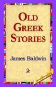 Old Greek Stories - Baldwin, James