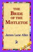 The Bride of the Mistletoe - Allen, James Lane