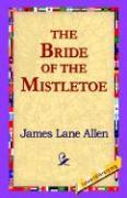 The Bride of the Mistletoe - Allen, James Lane
