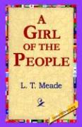 A Girl of the People - Meade, L. T.