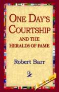 One Days Courtship and the Heralds of Fame - Barr, Robert