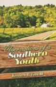 Observations of a Southern Youth - Ford III, Kenneth B.; Ford, Kenneth B.