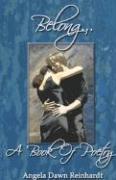 Belong.a Book of Poetry - Reinhardt, Angela Dawn