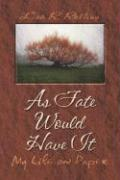 As Fate Would Have It: My Life on Paper - Robbins, Lisa R.