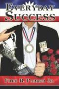 Everyday Success - Parker, Fred B. , Jr.