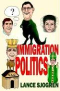 Immigration Politics - Sjogren, Lance