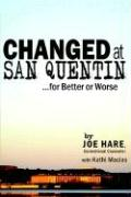 Changed at San Quentin...for Better or Worse - Hare, Joe