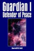 Guardian I Defender of Peace - Bell, Darrell M.