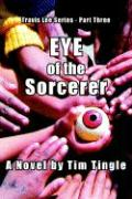 Eye of the Sorcerer - Tingle, Tim