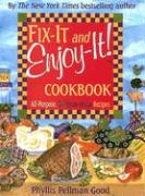 Fix-It and Enjoy-It! Cookbook: All-Purpose, Welcome-Home Recipes - Good, Phyllis Pellman