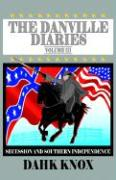 The Danville Diaries, Volume III - Knox, Warren B. Dahk