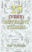 25 (Very) Different Stories - Daniels, Paul W.