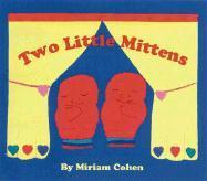 Two Little Mittens - Cohen, Miriam