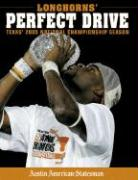 Longhorns' Perfect Drive: Texas' 2005 National Championship Season