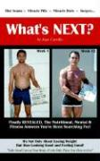 What's Next?: The Nutritional, Mental & Fitness Answers You've Been Searching For! - Carrillo, Jean