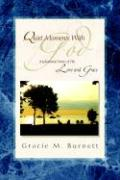 Quiet Moments with God - Burnett, Gracie M.