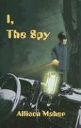 I, the Spy - Maher, Allison