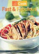 The New Classic Cook: Fast & Fabulous: Delicious Meals Without the Wait - Clark, Pamela