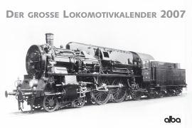 Der große Lokomotivkalender 2007