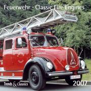 Feuerwehr 2007. Trends & Classics Kalender