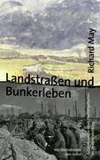 Landstraßen und Bunkerleben - May, Richard