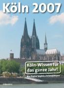 Köln. Jahreskalender 2007 - Zimmermann, Petra Sophia
