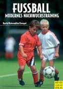 Fussball. Modernes Nachwuchstraining - Barth, Berndt; Rutemöller, Erich; Zempel, Ullrich