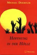 Hoffnung in der Hölle - Doerfler, Michael